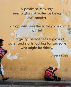 "Different insight to the ""glass half full, half empty"" debate #inspirational #volunteer"