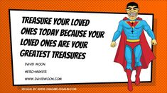 Treasure your loved ones today!