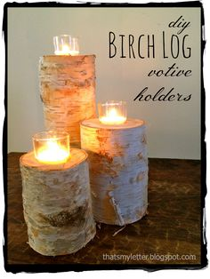 Thats My Letter: B is for Birch Log Votives, birch logs with glass votives candle holders