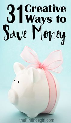 31 creative ways to save money (if you have trouble saving money, this post is for you). | Financegirl