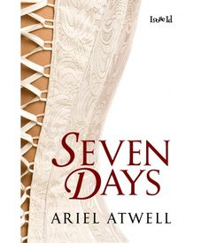 Seven Days by Ariel Atwell; a historical BDSM romance for fans of Fifty Shades of Gray. Learn more at Loose Id  where there are free sample chapters available for download. Buy it at Loose Id or at Amazon.com http://www.amazon.com/Seven-Days-Cavanaugh-Trilogy-Book-ebook/dp/B00UVLQK1G/
