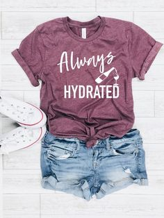 5be7b0ce Wine lover shirt, funny alcohol tee, funny wine tee, always hydrated tee,  cute alcohol top, gift for wine drinker, funny wine shirt, gift