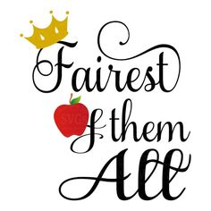 Cricut Projects Discover Fairest of them All SVG cutting file Tshirt SVG Princess Tshirt svg Fairytale Apple Princess Wall Decal Crown and Apple Cricut Cut File