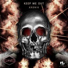 KEEP ME OUT - Single by KRONIK
