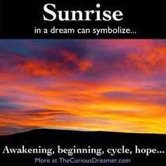 A sunrise in a dream can symbolize...  More at TheCuriousDreamer.  #DreamMeaning #DreamSymbol