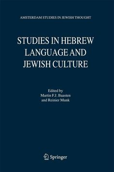 Studies in Hebrew Language and Jewish Culture: Presented to Albert Van Der Heide on the Occasion of His Sixty-fif...