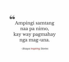 Ampingi jd Bisaya Quotes, Tagalog Quotes, Quotable Quotes, Best Quotes, Hugot, Garden Quotes, Different Quotes, Pinoy, Life Inspiration