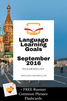 Clear the List Language Learning Goals September 2016 Lingua Materna Russian