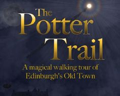 The Potter Trail! A walking tour of Edinburgh. Yes, please!
