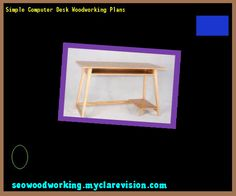 Simple Computer Desk Woodworking Plans 203331 - Woodworking Plans and Projects!