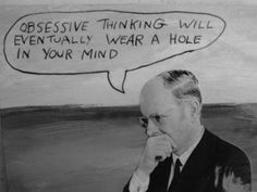 don't overthink. Overdo.