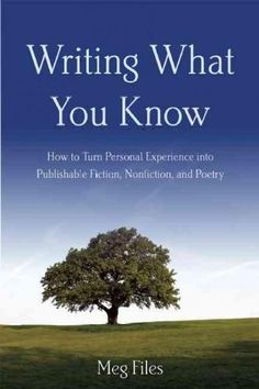Writing What You Know: How to Turn Personal Experiences into Publishable Fiction, Nonfiction, and Poetry (Paperback) | Overstock.com Shopping - The Best Deals on General