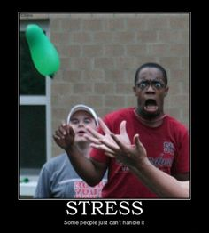 Great stress face.