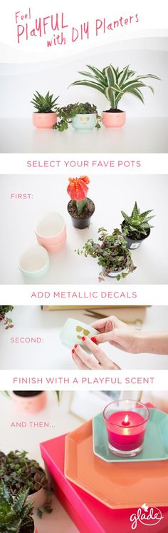 Feel playful when you DIY. Fill a few small bowls with plants and potting soil. Then, add some snazzy by sticking gold adhesive vinyl cutouts to the front of them. Mix in the scent of a Glade Poppy Grove candle and you'll be greeting spring with open arms.