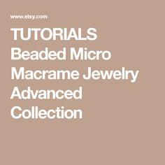 TUTORIALS Beaded Micro Macrame Jewelry Advanced Collection