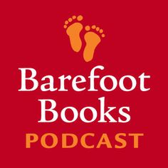 Download past episodes or subscribe to future episodes of Barefoot Books Podcast (iPod) by Barefoot Books for free.