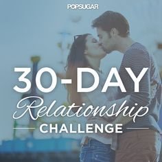 30-Day Relationship Challenge. Next time I have someone to do this with...for sure.