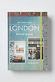 London Style Guide (Eat Sleep Shop) -- Anthro