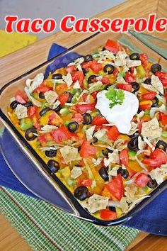 Taco Casserole- It would be good if you replace the beans with spanish rice!