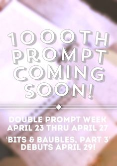 My Storytelling Mind hits 1000 prompts this month! Check out the double prompt week leading up to the big day!