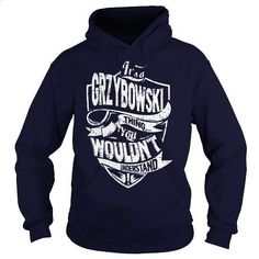 Its a GRZYBOWSKI Thing, You Wouldnt Understand! - #mason jar gift #shirt diy. CHECK PRICE => https://www.sunfrog.com/Names/Its-a-GRZYBOWSKI-Thing-You-Wouldnt-Understand-Navy-Blue-Hoodie.html?id=60505