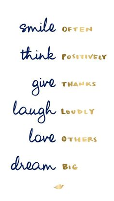 Smile Often, Think Positively, Give Thanks, Laugh Loudly, Love Others, Dream Big ✨❣️#mondaymorning #startyourdayright #motivationalquotes #healthyliving #inspiration