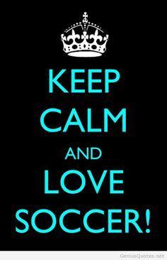 Keep calm and love soccer ⚽