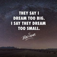 Your perspective determines your destiny. Don't listen to the words of small dreamers seeking to tear you down. http://bradsugarsblog.com/
