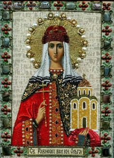 The icon of St Olga covered by perls, jewels, beads done in Russian Orthodox… Russian Icons, Russian Art, Religious Icons, Religious Art, Olga Of Kiev, Hail Holy Queen, Tribal Women, Byzantine Art, Russian Orthodox