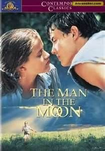 Man In The Moon movie...the best !!!!!!!!!!!!!!!!!!!!!!!!!!