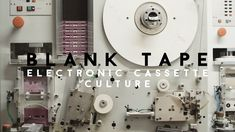 Blank Tape: Electronic Cassette Culture