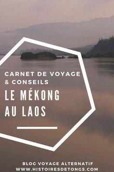 Visite du Mékong au Laos, en auto-stop | Histoires de tongs, le #blogvoyage passionnément alternatif