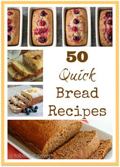 50 Quick Bread Recipes from Table for 7