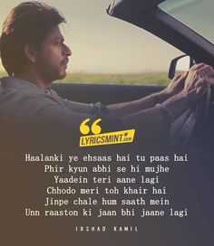 Yaadon Mein Lyrics Jab Harry Met Sejal: The song is sung by Mohd Irfan, Jonita Gandhi, Cuca Rostea and composed by Pritam with lyrics by Irshad Kamil. Rumi Love Quotes, First Love Quotes, Hindi Quotes On Life, Life Quotes, Poetry Quotes, Urdu Poetry, Famous Quotes, Song Lyric Quotes, Movie Quotes
