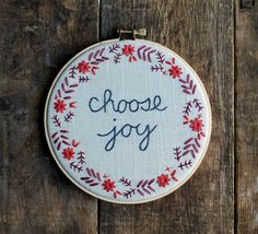 Hey, I found this really awesome Etsy listing at https://www.etsy.com/listing/184172425/choose-joy-hand-embroidered-hoop-art