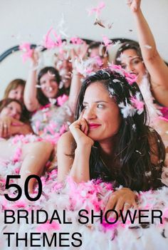 50 bridal shower and bachelorette party theme ideas!! I love the slumber party and girly glam....but they forgot to include Jane Austen ;) for future showers for my friends!