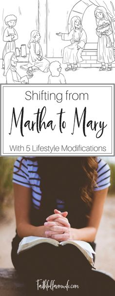 Shifting your mindset from Martha to Mary (busy to still) can be difficult, but the transition can be made smooth with a few simple lifestyle changes.