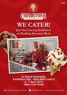 Come check out Cold Stone Creamery's Catering Exhibition on Wedding Romance Week at Grand Indonesia!