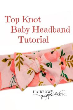 Top Knot Turban Head Wrap - Learn how to make a top knot turban headband with our DIY sewing tutorial! You'll love this head - Top Knot Turban Head Wrap - Learn how to make a top knot turban headband with our DIY sewing tutorial! You'll love this head - Baby Headband Tutorial, Baby Turban Headband, Diy Baby Headbands, How To Make Headbands, Knotted Headband, Little Girl Headbands, Bow Tutorial, How To Make Baby Hair Bows, Baby Headband Storage