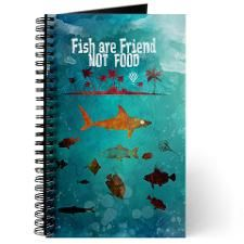 Fish are friend not food poker Journal