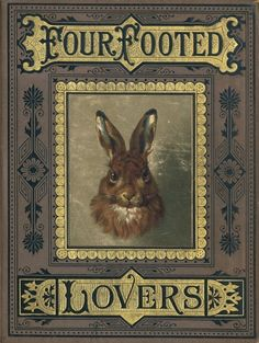 Rabbit Art Print ~ Vintage Book Cover ~ Four Footed Lovers ~ Wild Hare Print ~ Rabbit Wall Art ~ Rustic Cabin Decor ~ Wildlife Poster Vintage Book Covers, Vintage Children's Books, Old Books, Antique Books, Vintage Stuff, Vintage Art, Book Cover Art, Book Cover Design, Book Design