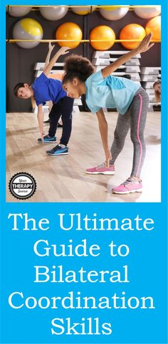 Ultimate Guide to Bilateral Coordination Skills for Children