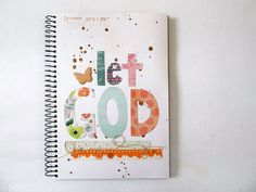 Let God art journal by Amelia