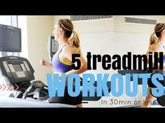 5 Treadmill Workouts You Can Do in 30-min or Less - YouTube
