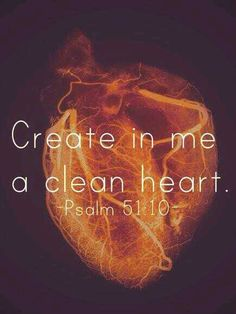 Creat in Me A Clean Heart..