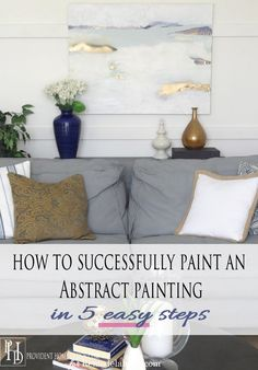 How to Paint an Abstract Painting in 5 Easy Steps -- even I can do this!