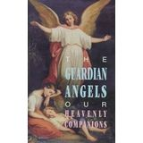 Guardian Angels, Our Heavenly Companions