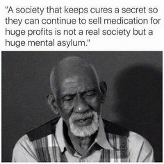 I& not super into conspiracies but I feel like this, that they have cures but don& want to share them Eye Quotes, Wisdom Quotes, Quotes To Live By, Fact Quotes, Great Quotes, Inspirational Quotes, Meaningful Quotes, Black History Facts, Cool Eyes