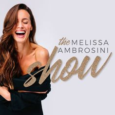 The Melissa Ambrosini Show for all things health and spirituality.