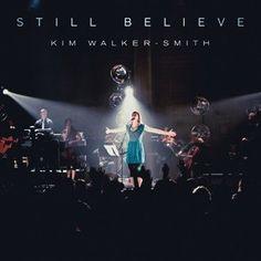 STILL BELIEVE (Live in Redding, CA) by Kim Walker-Smith - CD